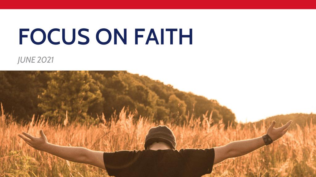 June 2021 – Focus on Faith