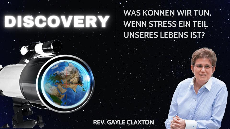 Discovery – Was können wir tun, wenn Stress ein Teil unseres Lebens ist?